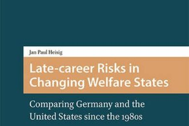 Das Buch von Jan Paul Heisig Late-career Risks in Changing Welfare Societies