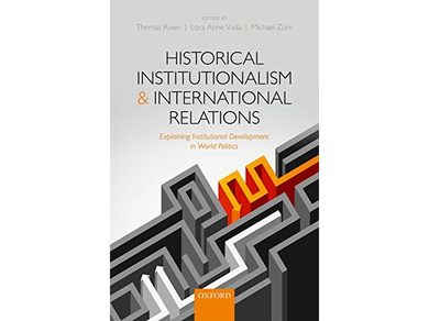 Historical Institutionalism and International Relations